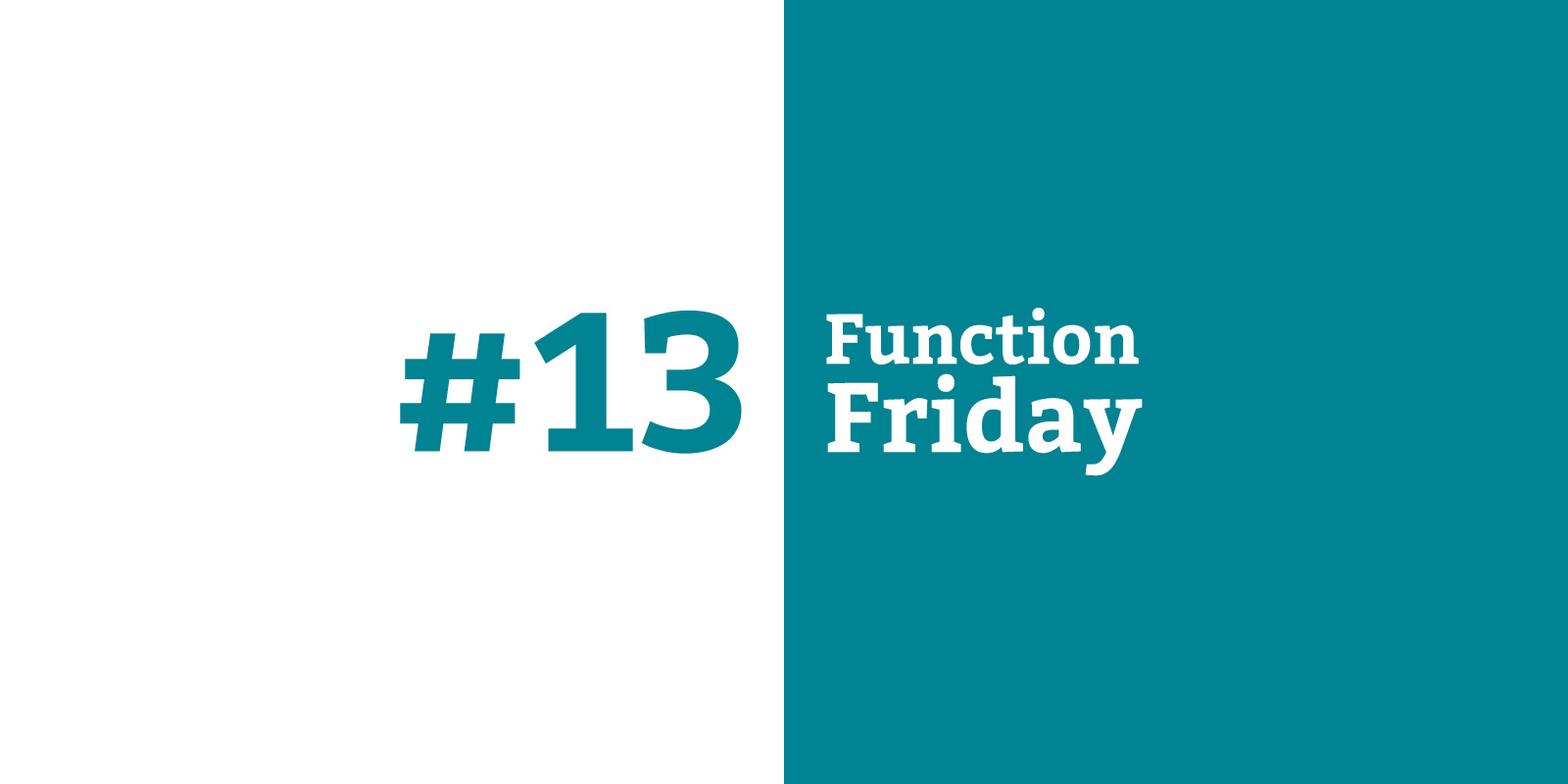 Function Friday #13