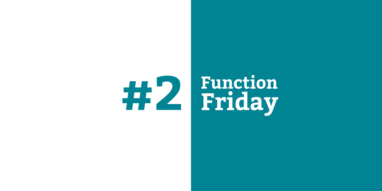 Function Friday #2
