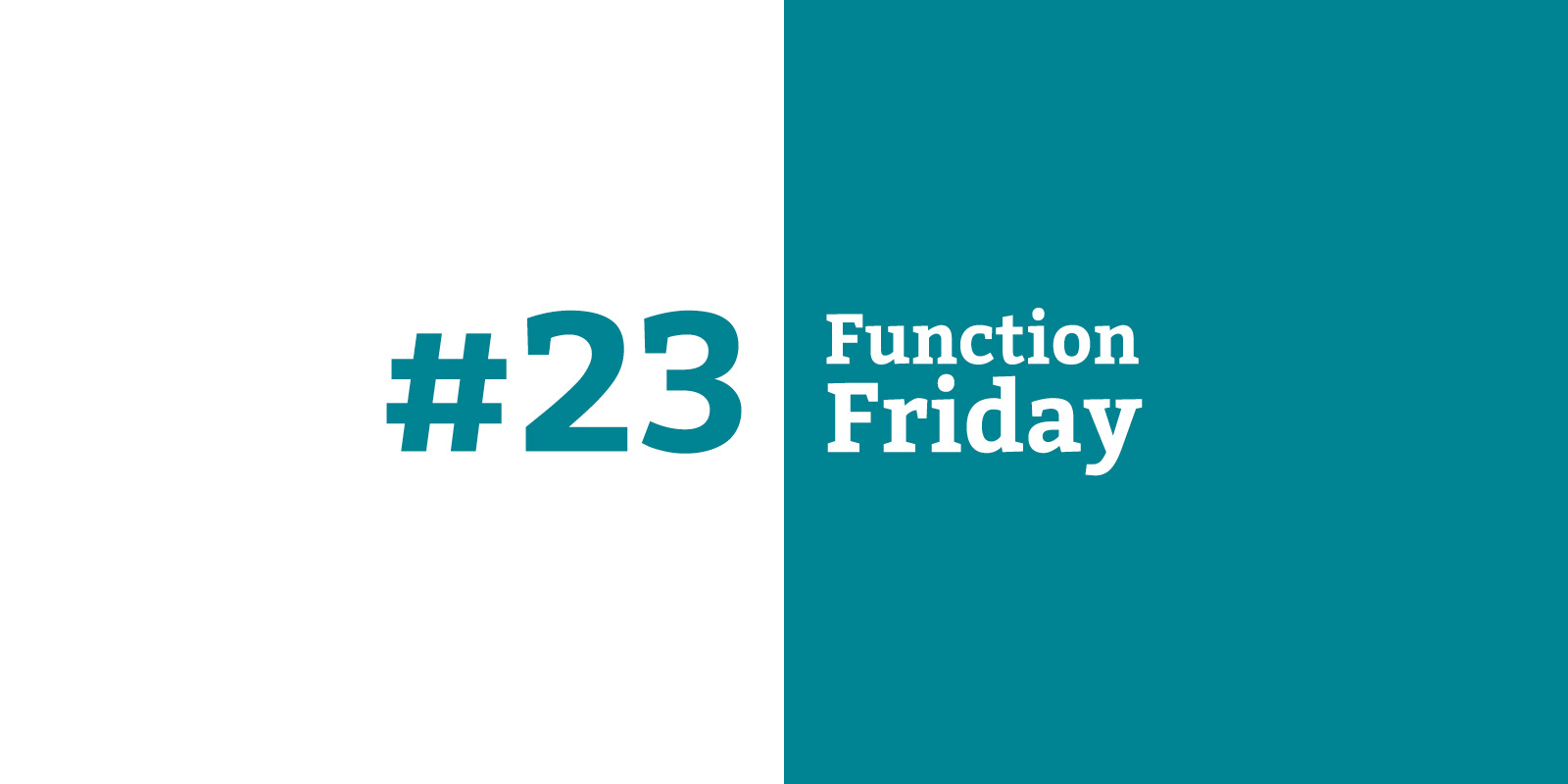 Function Friday #23