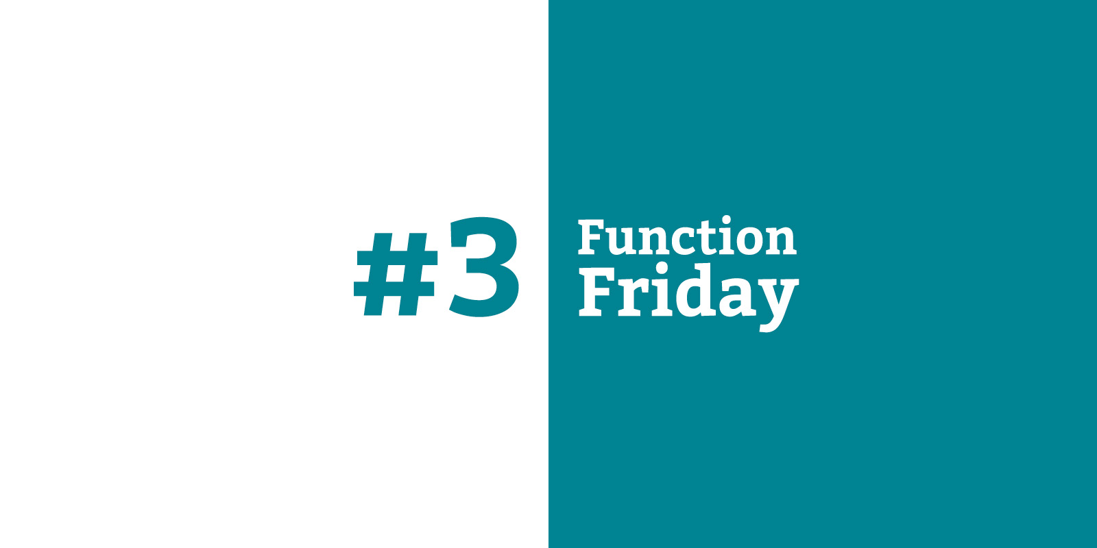 Function Friday #3
