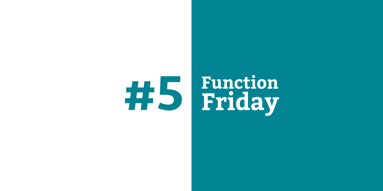 Function Friday #5
