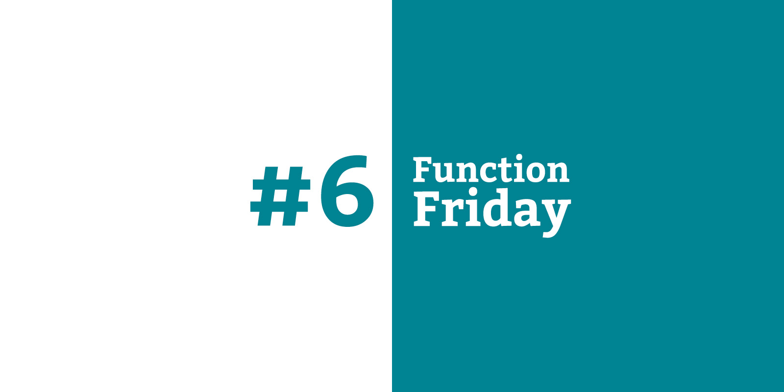 Function Friday #6